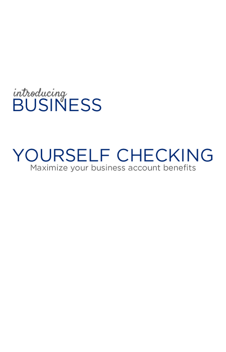 Introducing Business Reward Yourself Checking. Maximize Your Business Account Benefits