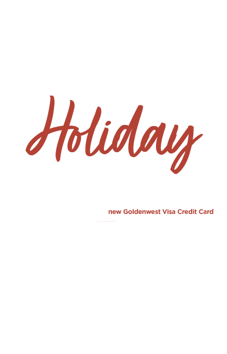 Holiday Special. Receive up to $100 cash back on qualified purchases with a new Goldenwest Visa Credit Card