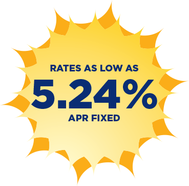 Rates as low as 5.24% APR fixed